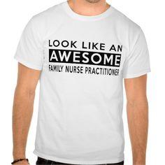 FAMILY NURSE PRACTITIONER DESIGNS T SHIRTS T Shirt, Hoodie Sweatshirt