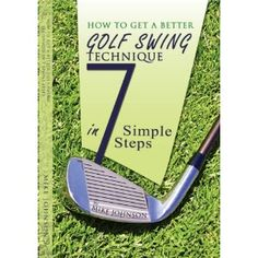 Buy Now!! How to Get a Better Golf Swing Technique in 7 Simple Steps; A Simple Golf Swing Analysis Could Help You Achieve Your Dream Of Having The Perfect Golf Swing. ... Golf Swing Technique By Reading This Guide. (Kindle Edition) http://www.amazon.com/dp/B0054RJL5E/?tag=jrepinned-20 B0054RJL5E