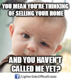 Not to guilt trip anybody, but.... Real Estate humor: