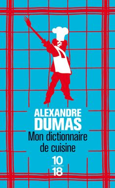 Dumas on pinterest the three musketeers musketeers and for Alexandre dumas grand dictionnaire de cuisine