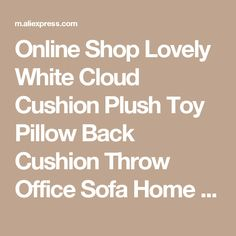 Online Shop Lovely White Cloud Cushion Plush Toy Pillow Back Cushion Throw Office Sofa Home Decor Cute Children Birthday Gift GJT9069 | Aliexpress Mobile