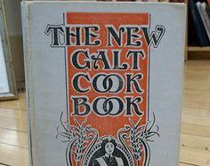 The New Galt Cookbook (Revised Edition) / 1898 / Vintage Cookbook / Vintage Recipes / 1800s Cookbook / Antique Cookbook / Old Cookbook