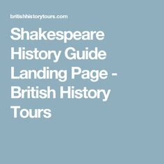 Shakespeare History Guide Landing Page - British History Tours