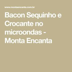 Bacon Sequinho e Crocante no microondas - Monta Encanta