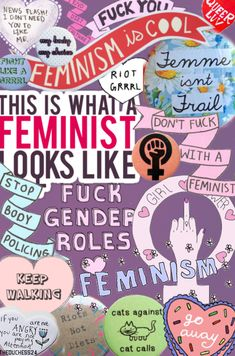 Femme isn't Frail. Girl Power. Don't fuck with a feminist. Fuck gender roles. Stop body policing. Fuck you. This is what a feminist looks like. Riots not diets. Go away. Keep walking. Cats against cat calls. End diet culture. Fight like a grrrl. Queer luv. If you are not angry, you are not paying attention. News Flash: I don't need you to like me. My body, my choices. Riot grrrl. Feminism is cool.