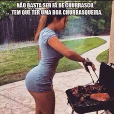 não basta ser fã de #churrasco, tem que ter uma boa churrasqueira #mulher #gostosa