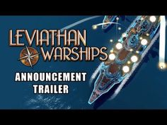 Leviathan: Warships Announcement Trailer  Rather jazzy :)
