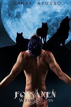 Forsaken (Wolves of Haven Book 3) by Danae Ayusso, http://www.amazon.com/dp/B00M6M307A/ref=cm_sw_r_pi_dp_OMt6tb004S0FX