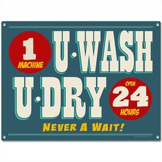 U Wash U Dry 24 Hrs Laundromat Laundry Metal Sign | Laundry Room Signs | RetroPlanet.com