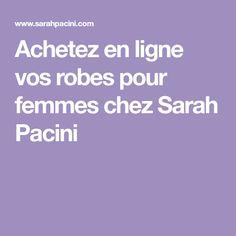 Achetez en ligne vos robes pour femmes chez Sarah Pacini