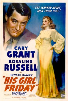 His Girl Friday is a 1940 American screwball comedy film directed by Howard Hawks https://en.wikipedia.org/wiki/His_Girl_Friday (fr=La Dame du vendredi)