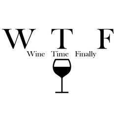 Funny WTF Wine Time Finally Parody Alcohol Vinyl Sticker Car Decal- You will receive decals made of the highest quality 651 Oracal Vinyl. Wine Signs, Wine Wednesday, Wine Time, Funny Quotes, Time Quotes, Beer Quotes, Funny Drinking Quotes, Vinyl Quotes, Humor Quotes