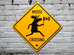 Canadian Moose Crossing. #signs #Canada #funny