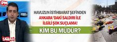 Havuzun istihbarat şefinden Ankara'daki saldırı ile ilgili Şok suçlama! Kim bu Müdür?