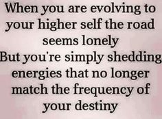 Shed negative people, negative energy. Great Quotes, Quotes To Live By, Awesome Quotes, Cool Words, Wise Words, Motivational Quotes, Inspirational Quotes, Profound Quotes, Everything Is Energy