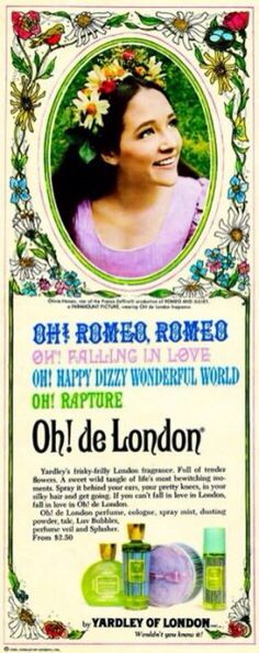 Oh! De London ad featuring Olivia Hussey who starred in the 1968 version of Romeo and Juliet.