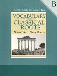 Vocabulary From Classical Roots Book B Teacher S Guide And Answer Key Homeschool Edition Teacher Guides Roots Book Vocabulary
