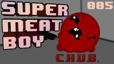Super Meat Boy #005 | C.H.U.B. [Blind] | Dissidius