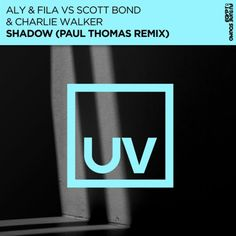Aly & Fila vs Scott Bond & Charlie Walker - Shadow (Paul Thomas Remix) Markus Schulz, Aly And Fila, Trance Music, Above And Beyond, Bond, My Love, Musica, Art, Trance