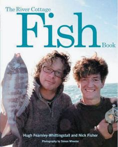 The River Cottage Fish Book by Hugh Fearnley-Whittingstall & Nick Fisher