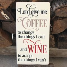 If you sometimes need a cup of coffee to get you going and an occasional glass of wine to unwind, then you will enjoy the humor in the LORD GIVE ME