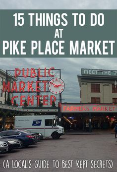15 Things to Do at Pike Place Market - Plus Local Secrets - Hawk Hill Washington Things To Do, Things To Do Seattle, Seattle Washington, Fun Things, Washinton State, Pike Place Market, Downtown Seattle, California Travel, California Wine