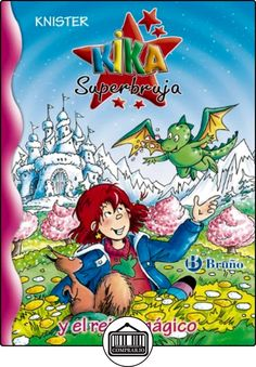 Kika Superbruja y el reino mágico (Castellano - A Partir De 8 Años - Personajes - Kika Superbruja) de KNISTER ✿ Libros infantiles y juveniles - (De 3 a 6 años) ✿