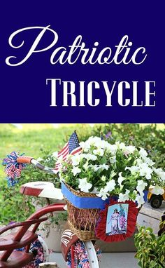 Show off your patriotic side with this DIY tricycle outdoor planter - complete with fresh blooms and lots of Fourth of July flair!