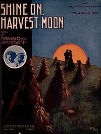 """Shine On, Harvest Moon""  Cover, sheet music, 1908"