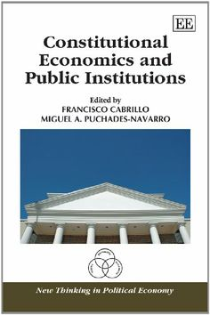 Constitutional economics and public institutions : essays in honour of José Casas Pardo/ edited by Francisco Cabrillo, Miguel A. Puchades-Navarro