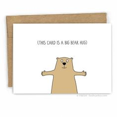 Diy Cards Discover Sympathy Card - Empathy Card - Encouragement Card - Bear Hug by Fresh Card Co Funny Greeting Cards, Funny Cards, Cute Cards, Birthday Cards For Friends, Funny Birthday Cards, Birthday Humorous, Birthday Sayings, Sister Birthday, Birthday Images