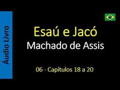 Machado de Assis - Esaú e Jacó - 06 - Capítulos 18 a 20