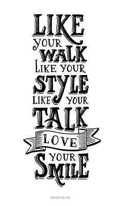 Poster met tekst 'Like your walk, like your style, love your smile' Handlettering by Paperfuel Fonts Quotes, Typography Quotes, Brush Lettering, Lettering Design, Round Robin, Schrift Design, Quotes Arabic, Doodle Quotes, Zentangle