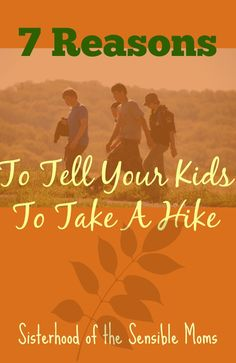 Why You Should Get Your Kids Outside and On A Trail---Sisterhood of the Sensible Moms