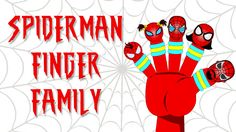Spiderman Finger Family by Kidz Rhymes