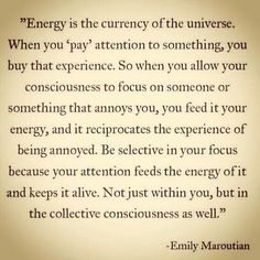Energy is the currency of the universe!