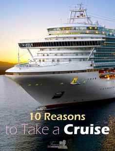 TOP 10 Reasons to Take a Cruise