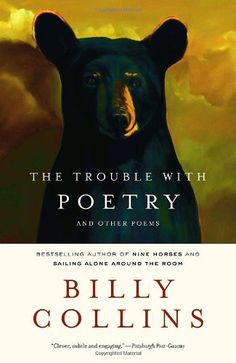 The Trouble with Poetry and Other Poems by Billy Collins. One of my favorite poets! Good Books, Books To Read, Simple Poems, Billy Collins, National Poetry Month, American Poets, Poetry Books, Free Reading, Reading Books