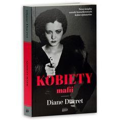 Książka Kobiety mafii autorstwa Ducret Diane , dostępna w Sklepie EMPIK.COM w cenie 31,49 zł. Przeczytaj recenzję Kobiety mafii. Zamów dostawę do dowolnego salonu i zapłać przy odbiorze!
