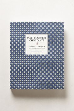 Mast Brothers Chocolate A Family Cookbook #anthropologie
