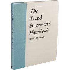 The Trend forecaster's handbook / Martin Raymond