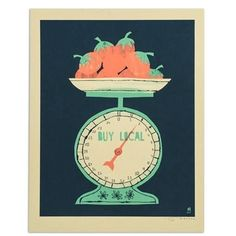 "Buy Local Food Scale 11"" x 14"" Screen Print"