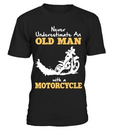 OLD MAN WITH A MOTORCYCLE motorcycle t-shirt designs, motorcycle t-shirts for sale, motorcycle t-shirts uk, motorcycle t shirts australia, motorcycle t shirts canada, motorcycle t shirts online india, motorcycle t shirts cheap, motorcycle t shirts wholesale, motorcycle t shirts bmw, motorcycle t-shirts yamaha, motorcycle t shirt, motorcycle t shirt of the month club,%