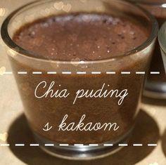 KakaovĂ˝ chia puding Chia Puding, Pudding, Tableware, Glass, Food, Diet, Dinnerware, Drinkware, Custard Pudding