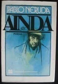Ainda por Pablo Neruda https://www.amazon.com.br/dp/B06Y3MYTQ1/ref=cm_sw_r_pi_dp_x_HRq8ybYAJG8Y9