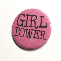 Girl Power Pin or Magnet  Pink Feminist Feminism Women by claudine