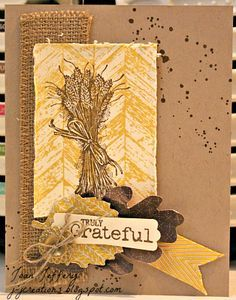 handmade Thanksgiving card ... Truly Grateful ... kraft base with some grunge splats ... burlap ribbon ... weathered board stamped in Crushed Curry ... sheaf of wheat stamped in brown and colored yellow ... montage of die cut leaves ... twine bow ... lovely card ... Stampin' Up!