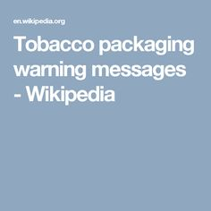 Tobacco packaging warning messages - Wikipedia