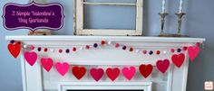 A Glimpse Inside: Two Simple Valentine's Day Garlands