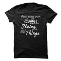 I just wanna drink Coffee and turn String into Things Knitting Gift
